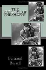 The Problems of Philosophy, by Bertrand Russell