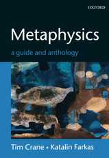 Metaphysics: A Guide and Anthology, by Tim Crane