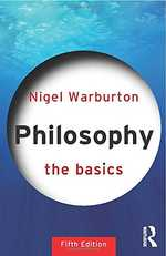 Philosophy: The Basics, by Nigel Warburton